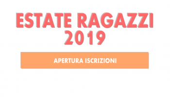 Apertura iscrizioni Estate Ragazzi 2019