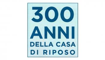 300 anni della Casa di Riposo